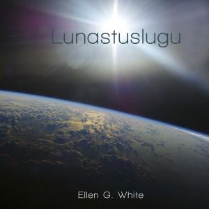 Lunastuslugu, Ellen G. White