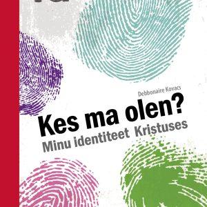 E-raamat – Kes Ma Olen? – Minu Identiteet Kristuses, Debbonnaire Kovacs