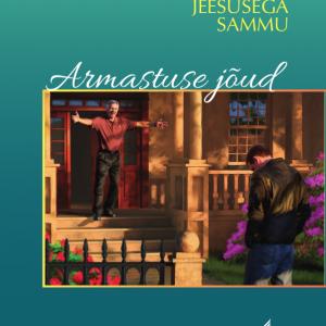 Pea Jeesusega Sammu – Armastuse Jõud (2. Osa)