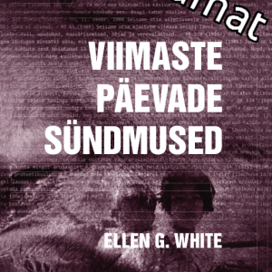E-raamat Viimaste Päevade Sündmused, Ellen G. White