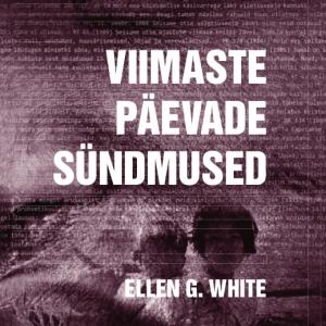 Viimaste Päevade Sündmused, Ellen G. White
