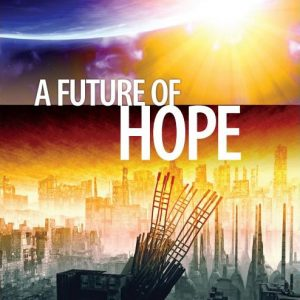 A Future Of Hope, Ellen G. White
