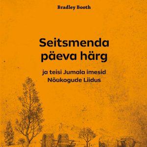 Seitsmenda Päeva Härg Ja Teisi Jumala Imesid Nõukogude Liidus, Bradley Booth