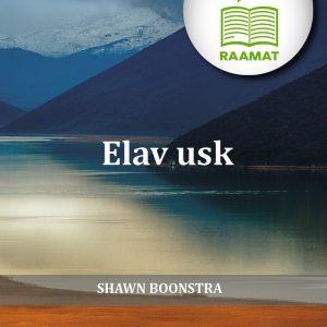 E-raamat: Elav Usk, Shawn Boonstra