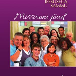 Pea Jeesusega Sammu – Missiooni Jõud (4. Osa)