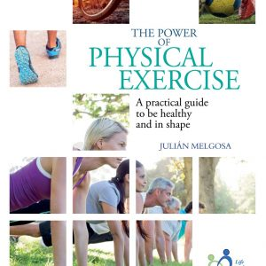 The Power Of Physical Exercise, Julian Melgosa